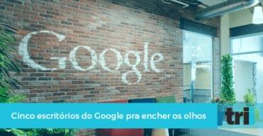 Conheça 5 escritórios do Google no mundo